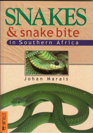Snakes & Snake Bite in Southern Africa by Johan Marais